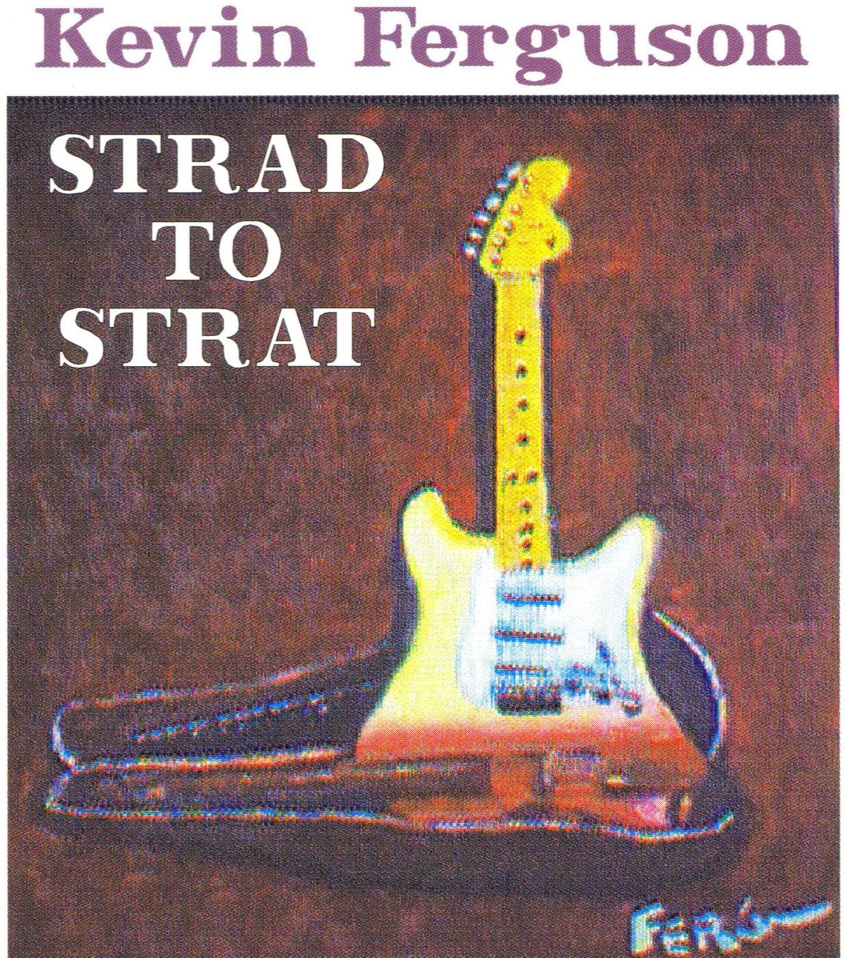 KEVIN FERGUSON / STRAD TO STRAT: ELECTRIC BACH & PAGANINI